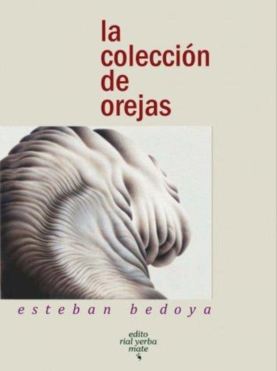 Presentan La Colección de Orejas, de Esteban Bedoya