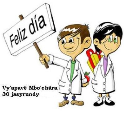 ¿Por qué se celebra hoy el día del maestro? (en Guaraní y Castellano)