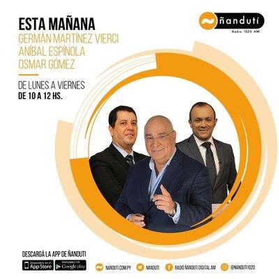 Esta Mañana con la conducción de Germán Martínez Vierci y Aníbal Espinola