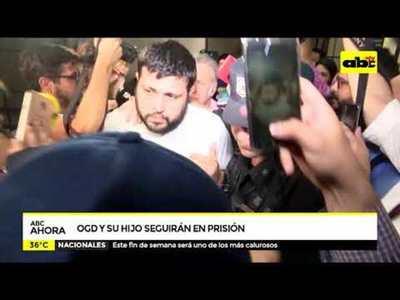 OGD y su hijo seguirán en prisión