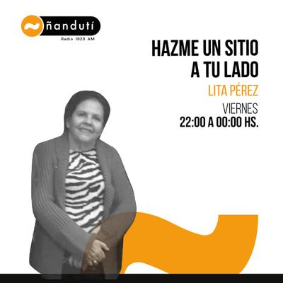 Hazme un sitio a tu lado con Lita Pérez Cáceres