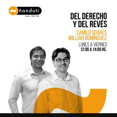 Del Derecho y del Revés con Camilo Soares y Fidel Oviedo