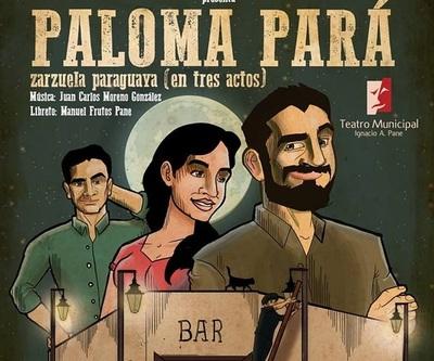 La zarzuela paraguaya Paloma Pará sube a escena este jueves