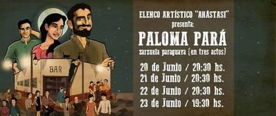 Zarzuela paraguaya «Paloma Pará» se presenta este fin de semana en el Municipal