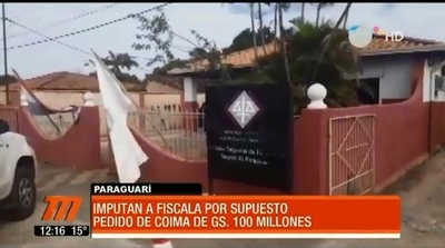 Imputan a fiscal por pedido de coima en Paraguarí