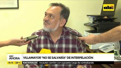 """Villamayor """"no se salvaría"""" de interpelación"""