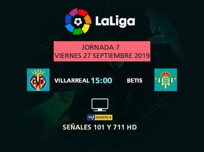 Villarreal y Betis abren la fecha 7 de la Liga española