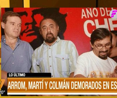 Arrom, Martí y Colmán están demorados en España