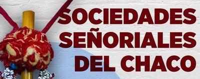 """Organizan conversatorio """"Sociedades señoriales del Chaco"""""""