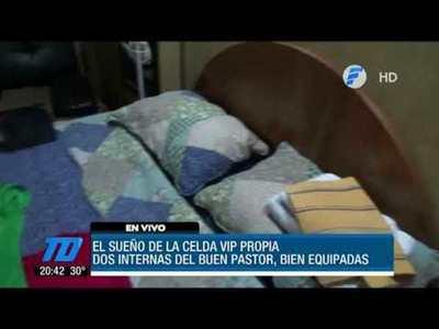 Celdas VIP en la cárcel del Buen Pastor