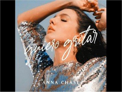 """Anna Chase estrena su nuevo sencillo musical """"Quiero gritar"""""""