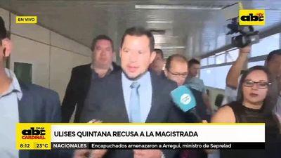 Ulises Quintana recusa a la magistrada
