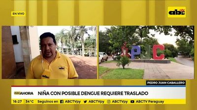 Niña con posible dengue requiere traslado