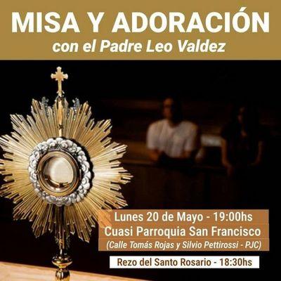 Misa y Adoración hoy 20 de Mayo en la Cuasi Parroquia San Francisco