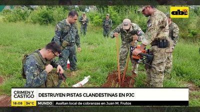 Destruyen pistas clandestinas en PJC