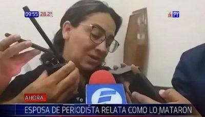Esposa de periodista asesinado relata momento del crimen