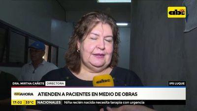 IPS Luque atiende pacientes en medio de obras