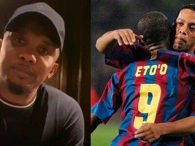 El emotivo mensaje de Samuel Eto'o a Ronaldinho