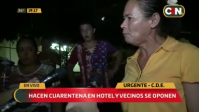 HOY / CDE: vecinos se oponen a que compatriotas cumplan cuarentena en hotel y temen a contagio