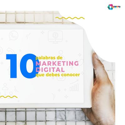 10 palabras de marketing digital que debes conocer