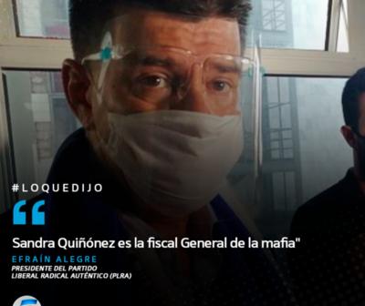 Efraín Alegre: ''Sandra Quiñónez es la fiscal General de la mafia''