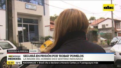 """Madre del hombre preso por robar pomelos se siente """"indignada"""""""