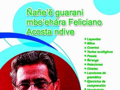 Mañana llega Ñañe'ê guarani mbo'ehára Feliciano Acosta ndive